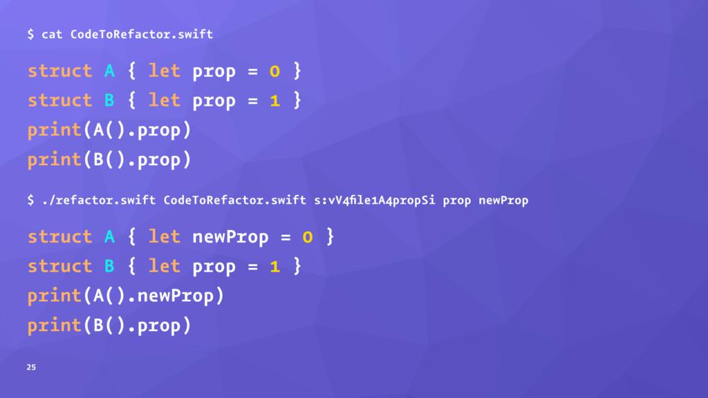 $ cat CodeToRefactor.swift struct A { let prop ...