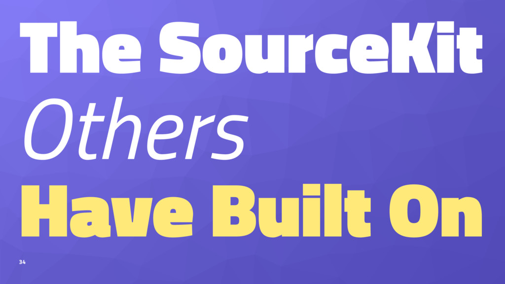 The SourceKit Others Have Built On 34