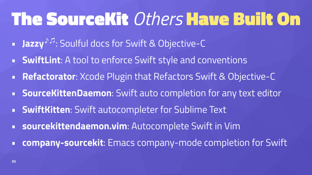 The SourceKit Others Have Built On • Jazzẏ㽈: S...