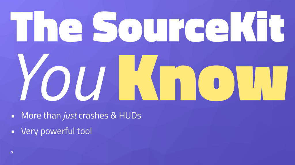 The SourceKit You Know • More than just crashes...