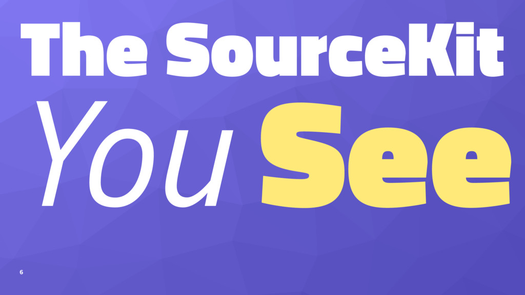 The SourceKit You See 6