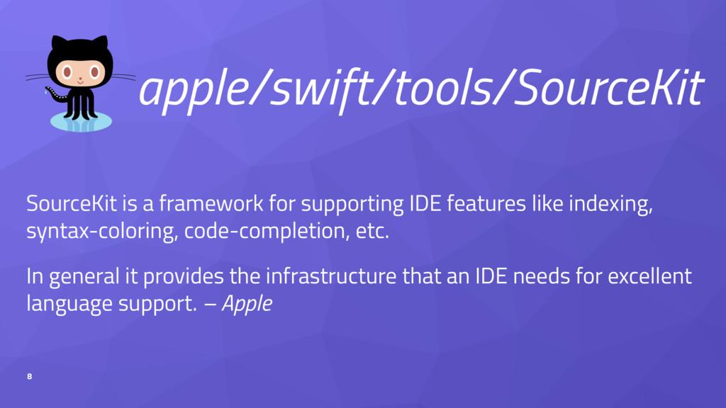 apple/swift/tools/SourceKit SourceKit is a fram...