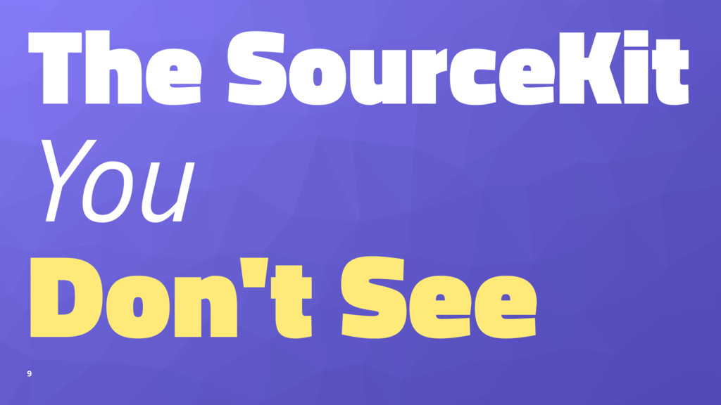 The SourceKit You Don't See 9