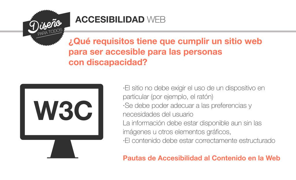 ·El sitio no debe exigir el uso de un dispositi...