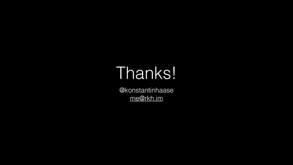 Thanks! @konstantinhaase me@rkh.im
