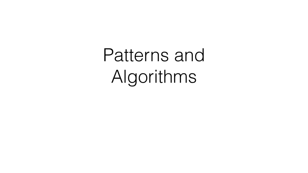 Patterns and Algorithms
