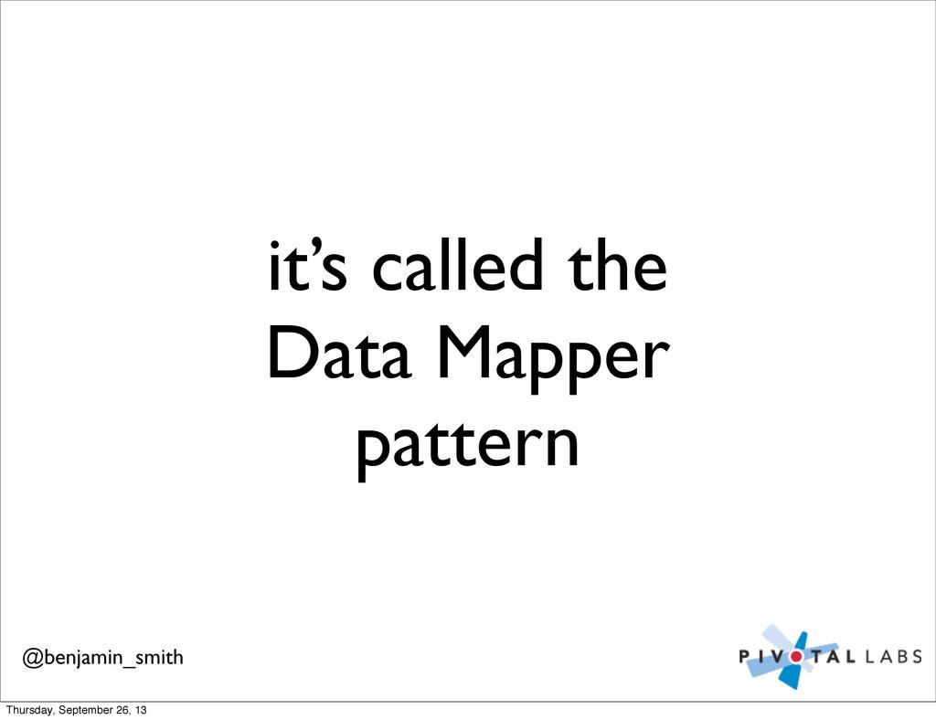 it's called the Data Mapper pattern @benjamin_s...