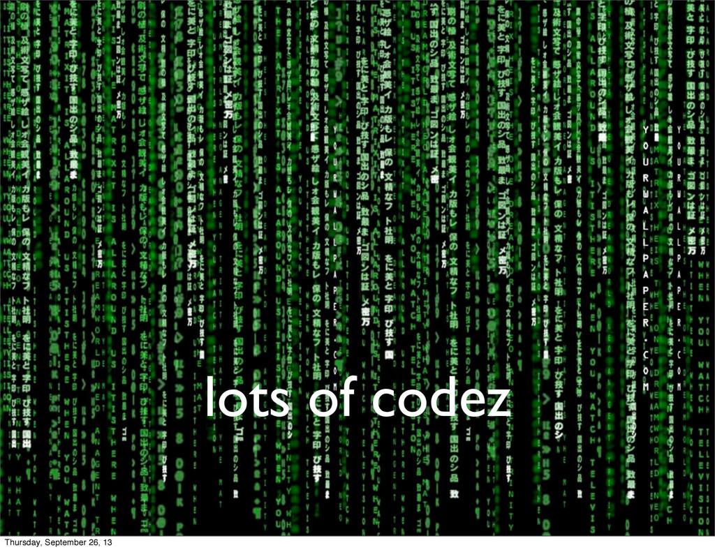 lots of codez Thursday, September 26, 13