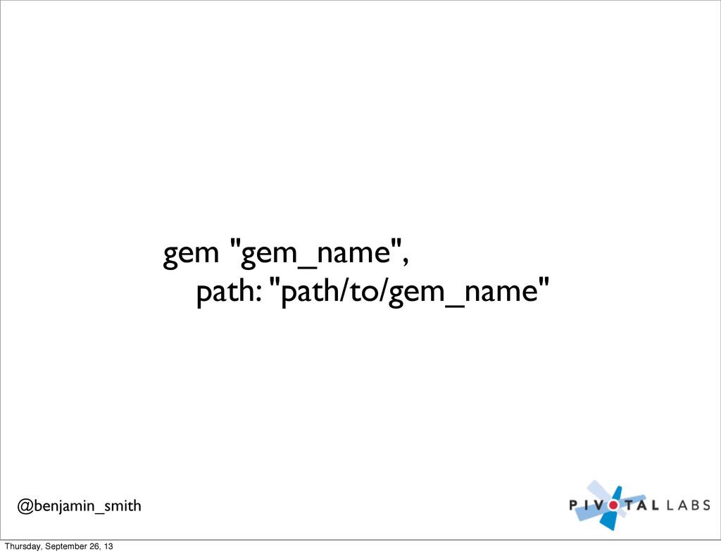 """gem """"gem_name"""",   path: """"path/to/gem_name"""" @b..."""
