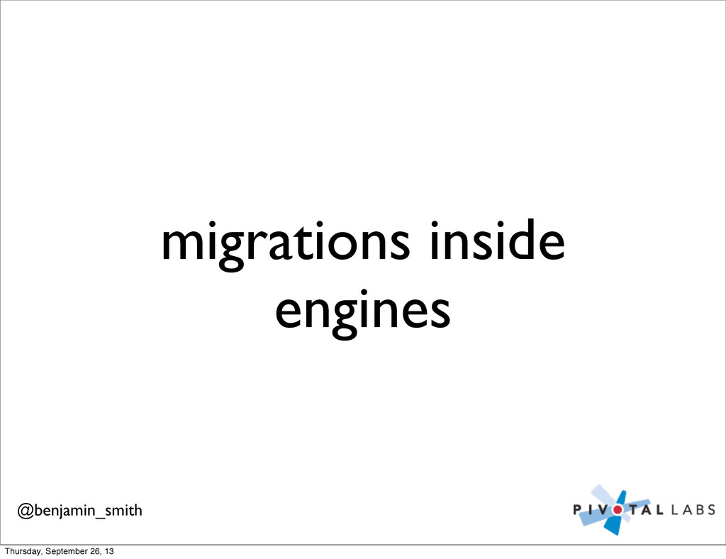 migrations inside engines @benjamin_smith Thurs...