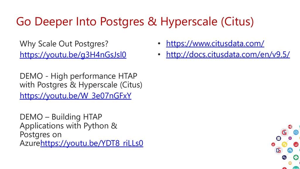 Go Deeper Into Postgres & Hyperscale (Citus) • ...