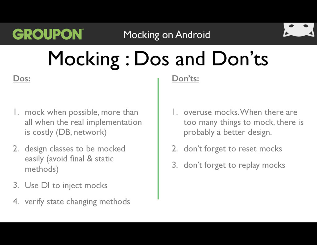 Mocking : Dos and Don'ts Mocking on Android Dos...