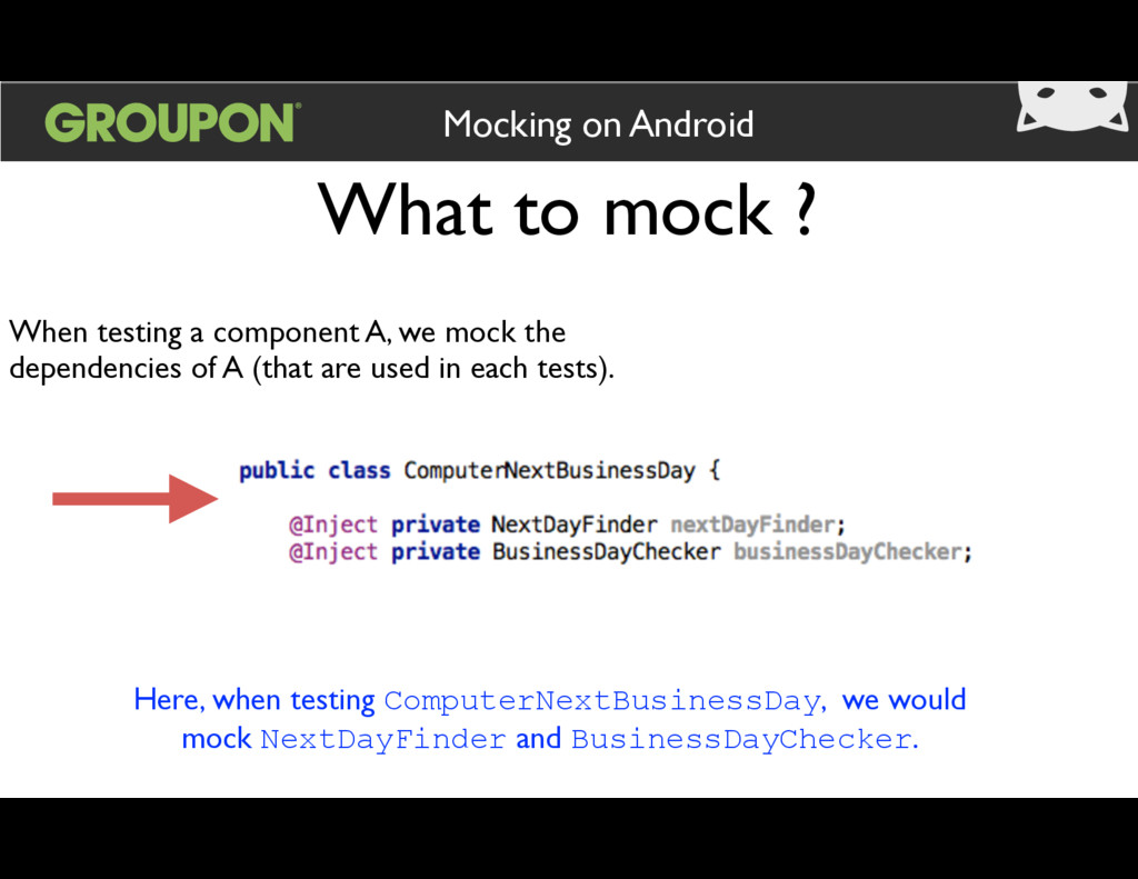 What to mock ? Mocking on Android When testing ...
