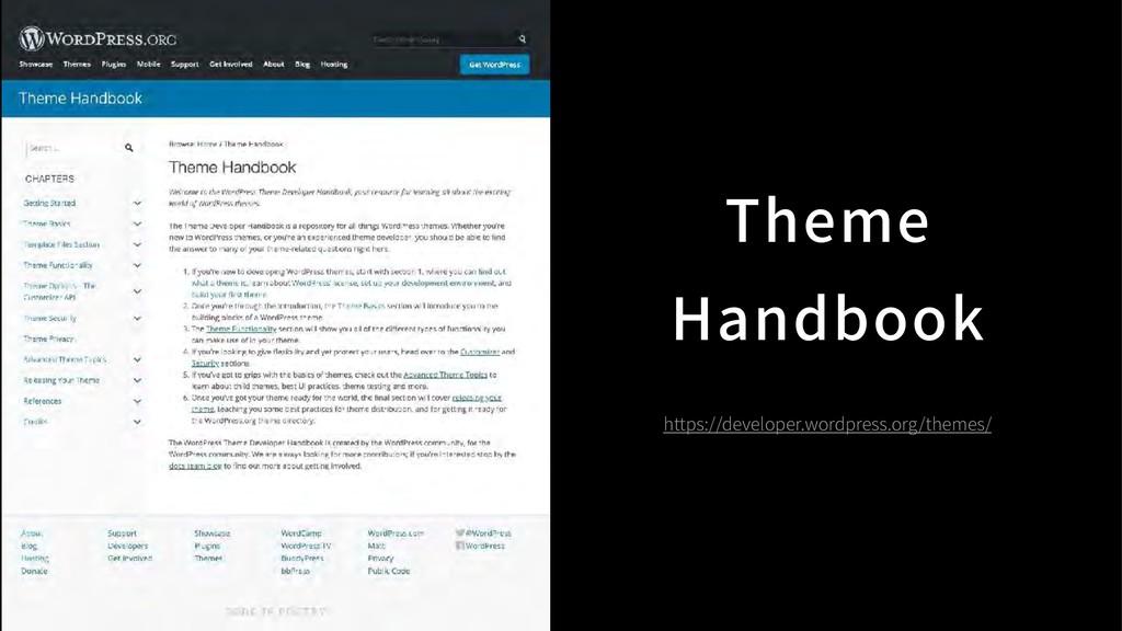 Theme Handbook https://developer.wordpress.org/...