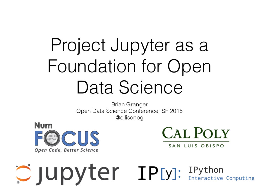 Project Jupyter as a Foundation for Open Data S...