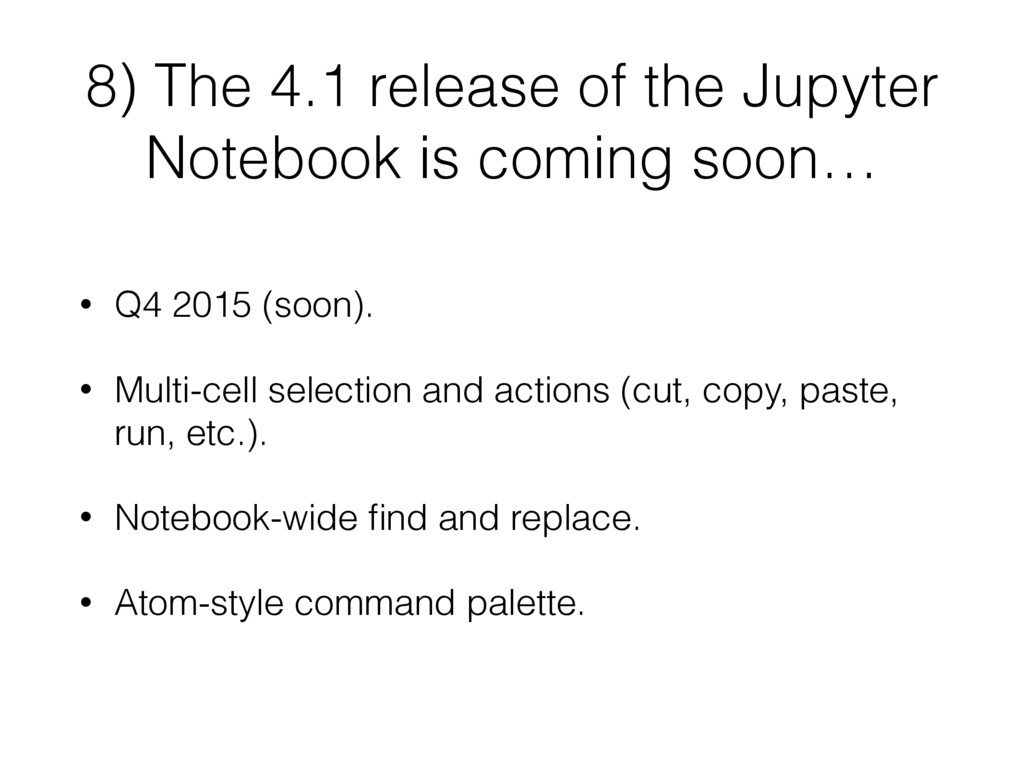 8) The 4.1 release of the Jupyter Notebook is c...
