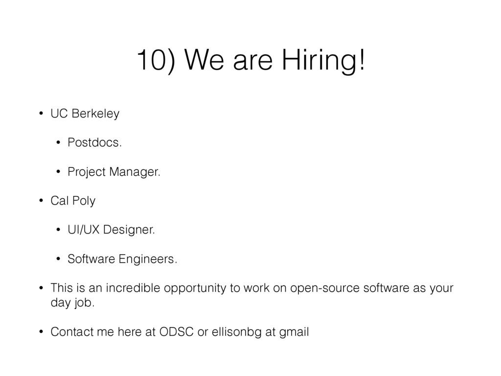 10) We are Hiring! • UC Berkeley • Postdocs. • ...