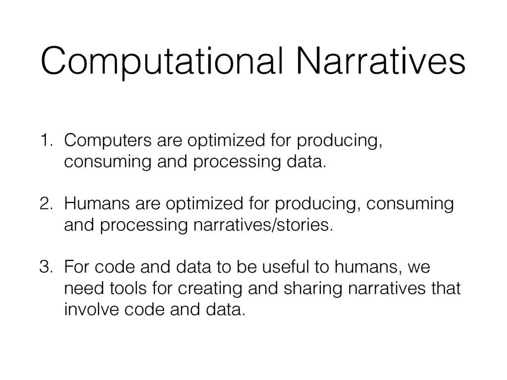 Computational Narratives 1. Computers are optim...