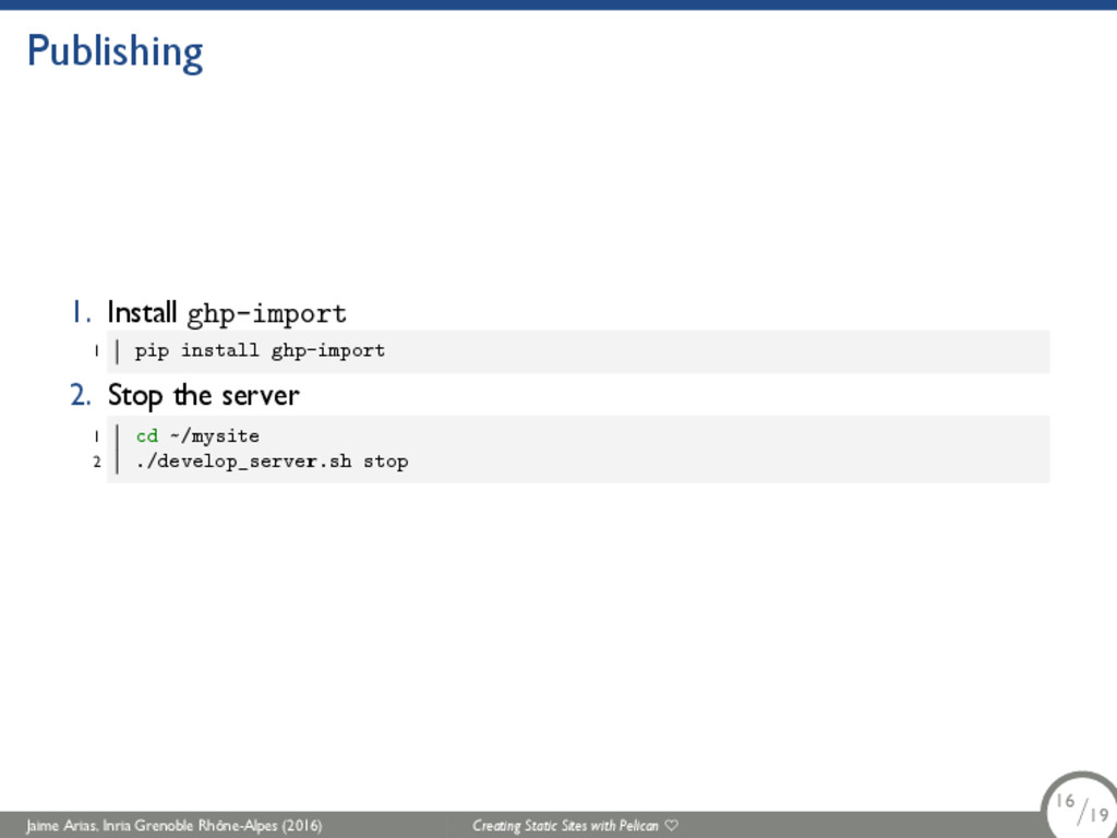 Publishing 1. Install ghp-import 1 pip install ...