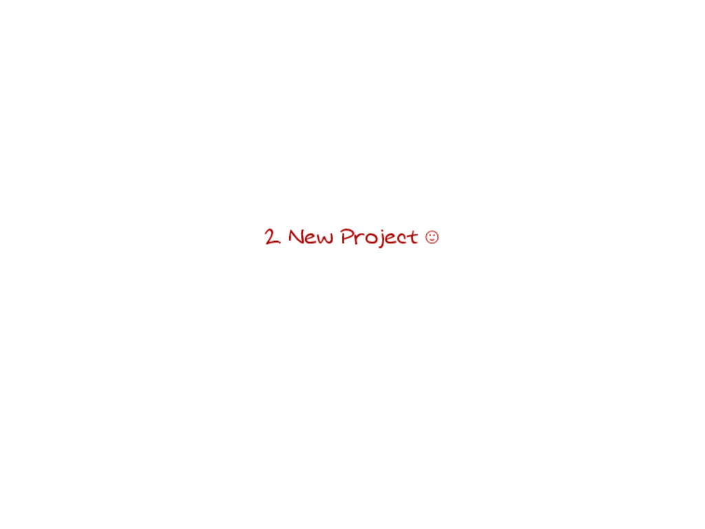 2. New Project