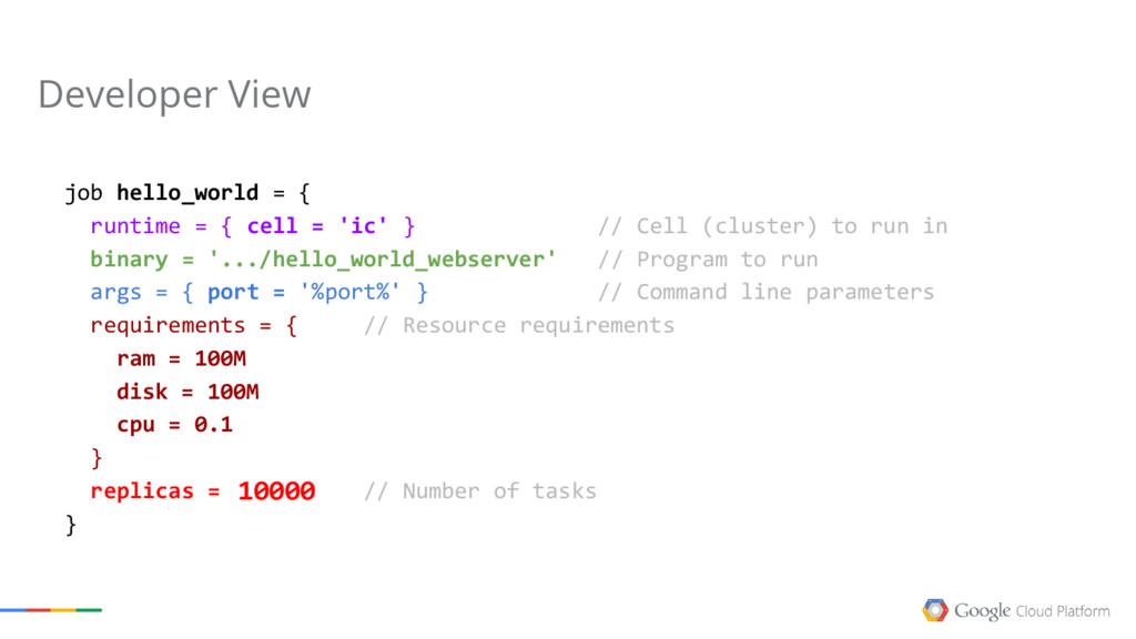 job hello_world = { runtime = { cell = 'ic' } /...