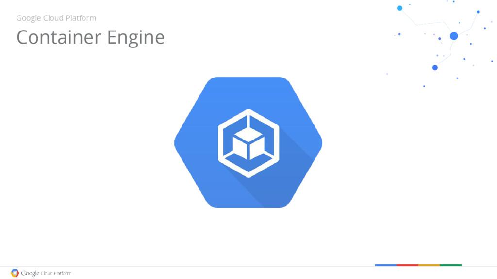 Container Engine Google Cloud Platform