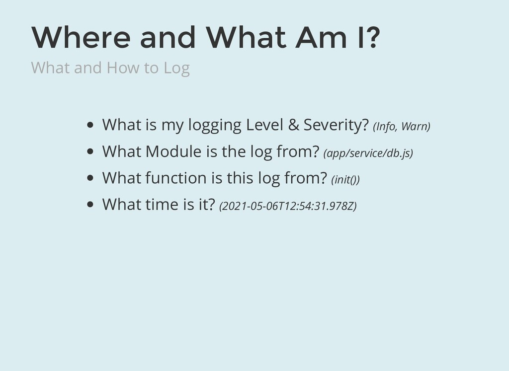 Where and What Am I? What and How to Log What i...
