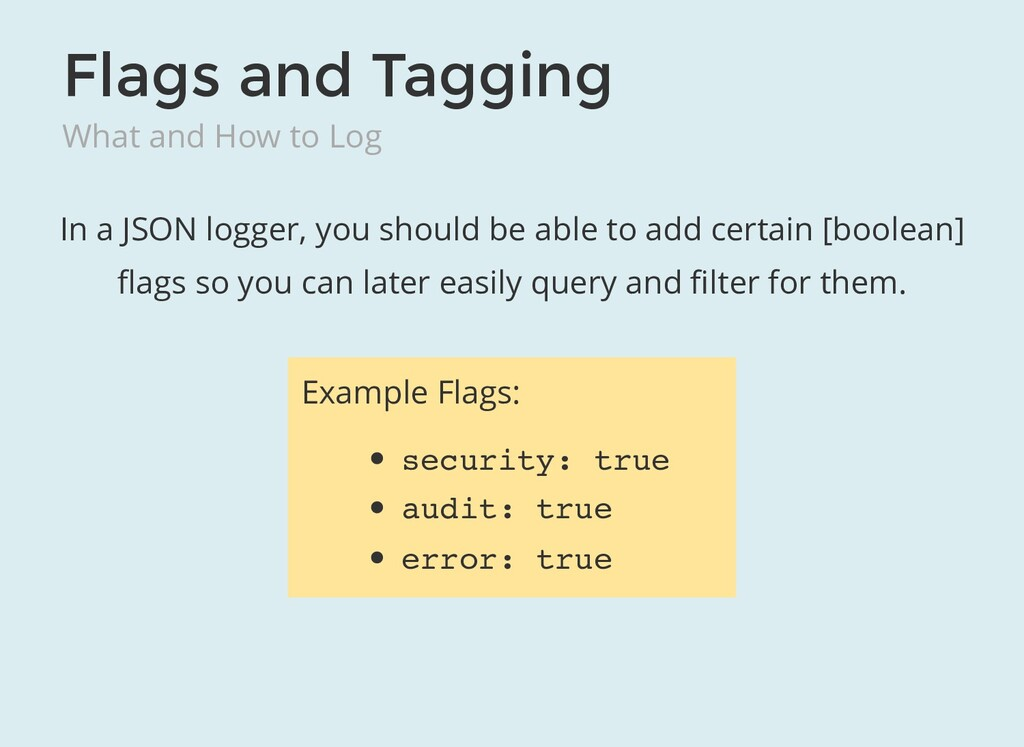 Flags and Tagging What and How to Log In a JSON...