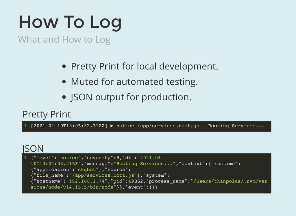 How To Log What and How to Log Pretty Print for...