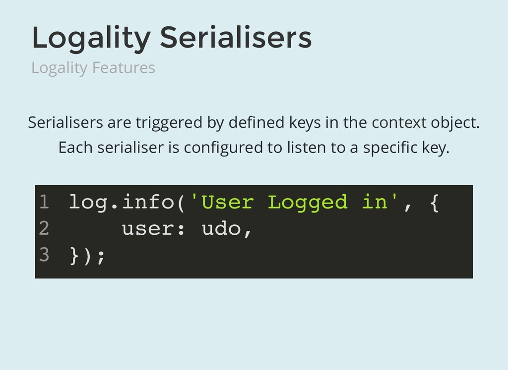 Logality Serialisers Logality Features Serialis...