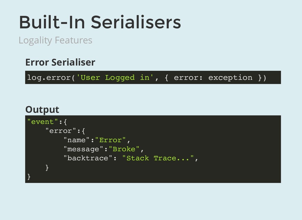 """Built-In Serialisers Logality Features Output """"..."""