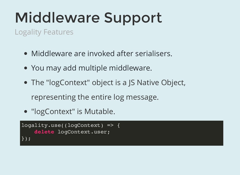 Middleware Support Logality Features Middleware...