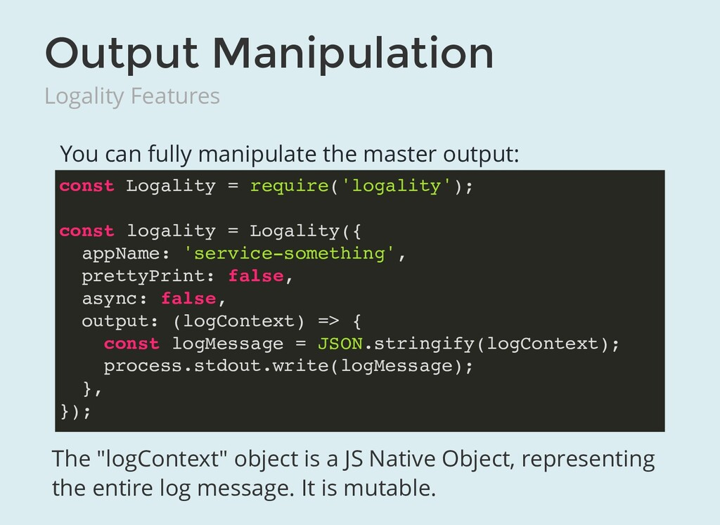 Output Manipulation Logality Features You can f...