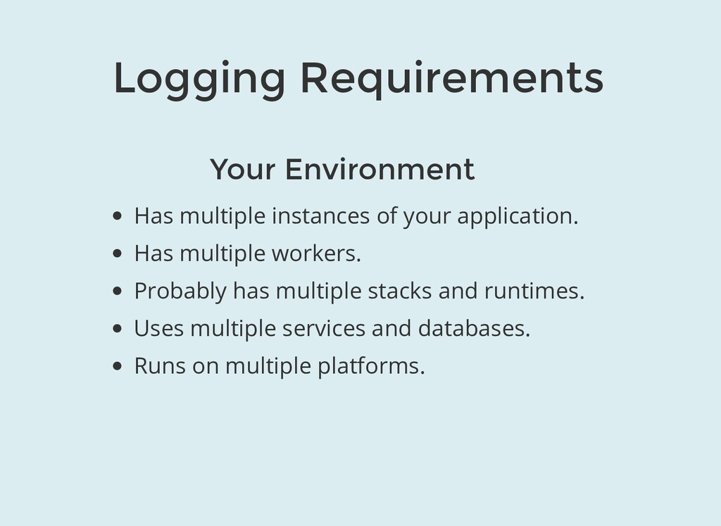 Logging Requirements Your Environment Has multi...
