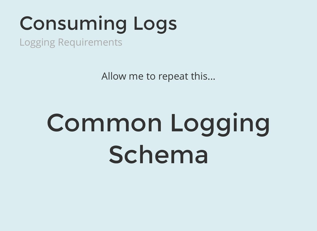 Consuming Logs Logging Requirements Common Logg...