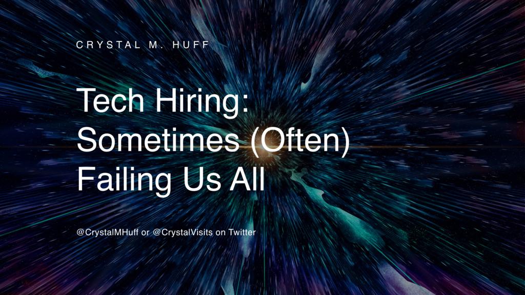 @CrystalMHuff, @CrystalVisits C R Y S T A L M ....