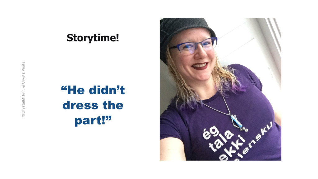 """@CrystalMHuff, @CrystalVisits Storytime! """"He di..."""