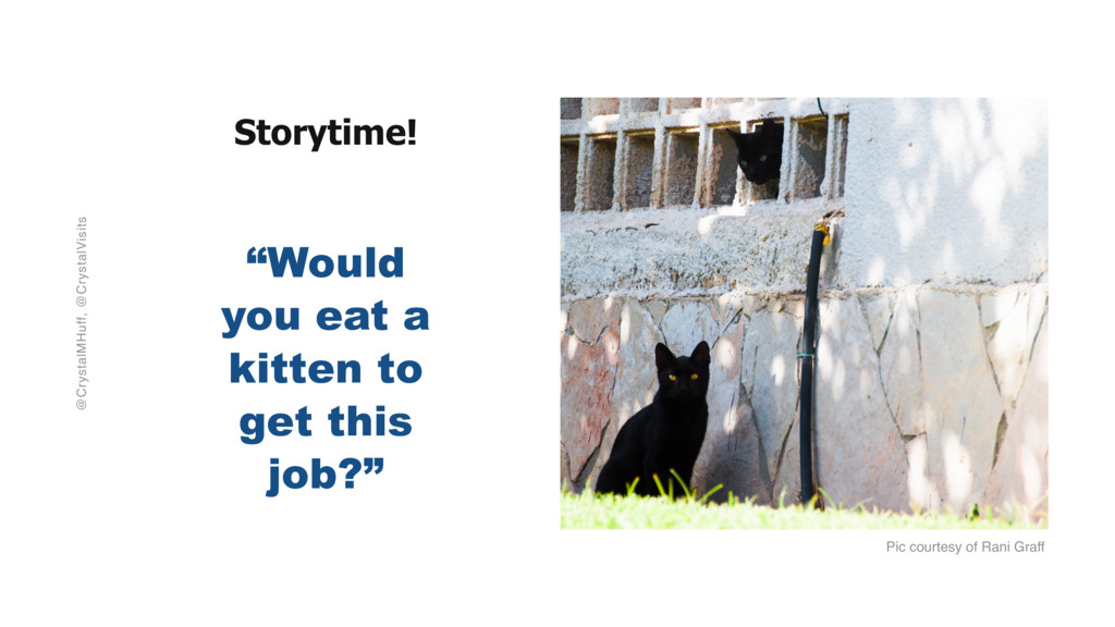 """@CrystalMHuff, @CrystalVisits Storytime! """"Would..."""