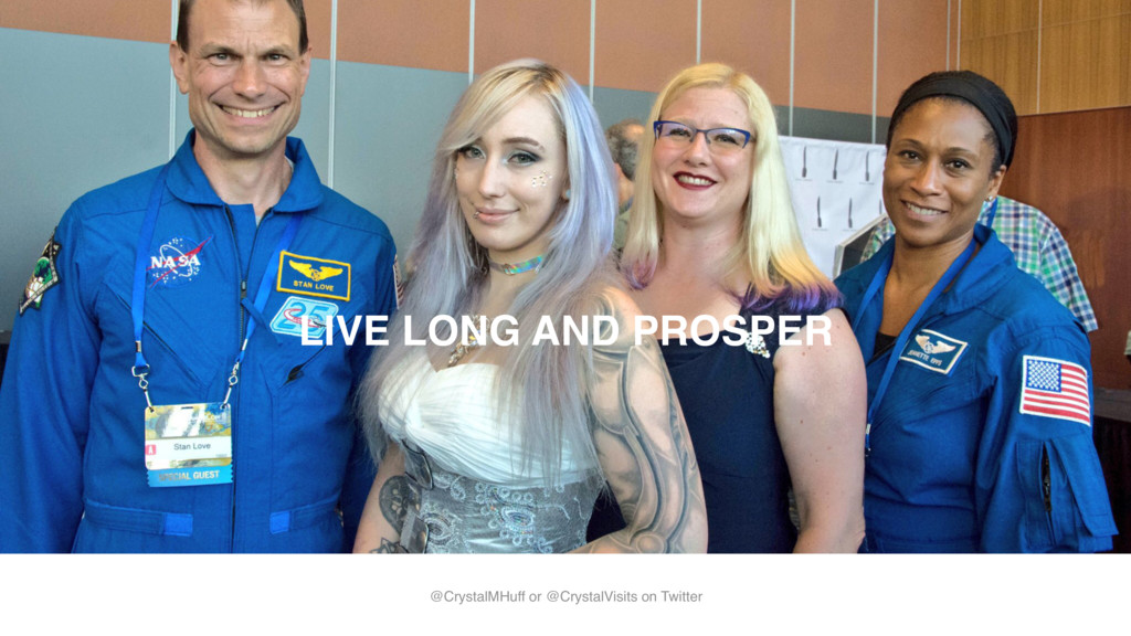 @CrystalMHuff, @CrystalVisits LIVE LONG AND PRO...