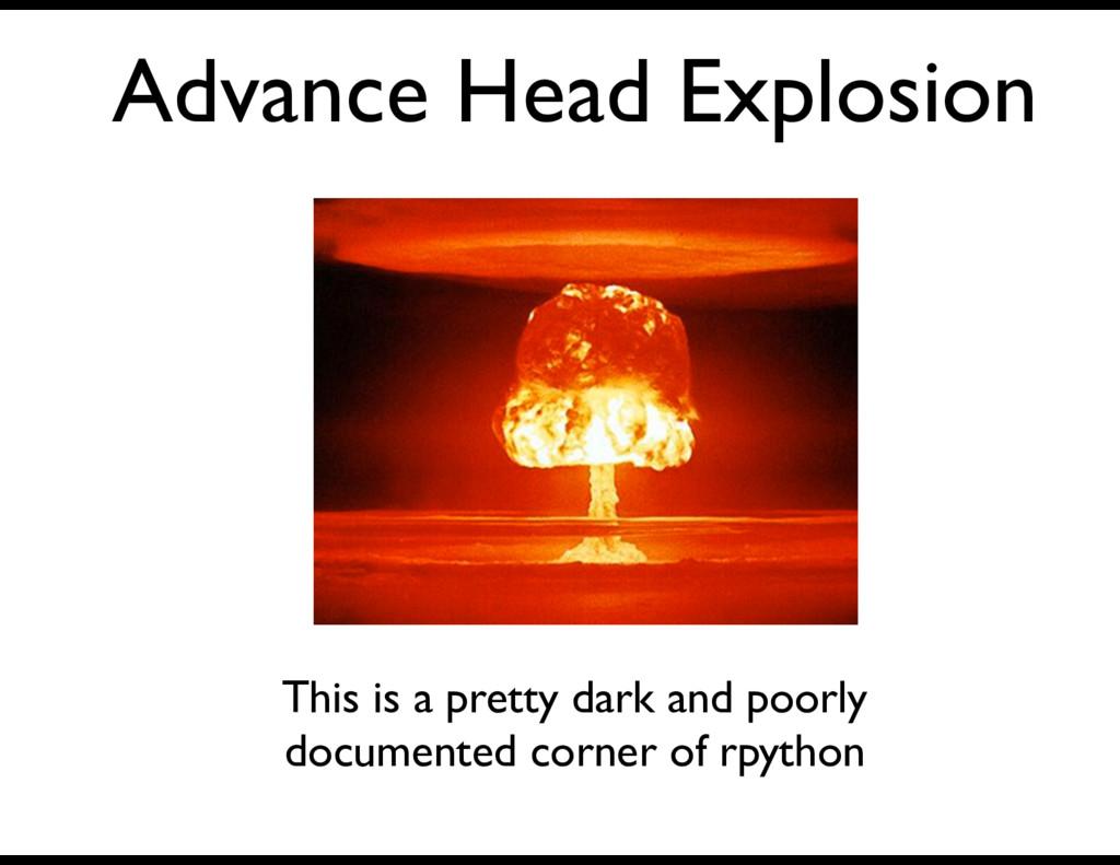 Advance Head Explosion This is a pretty dark an...