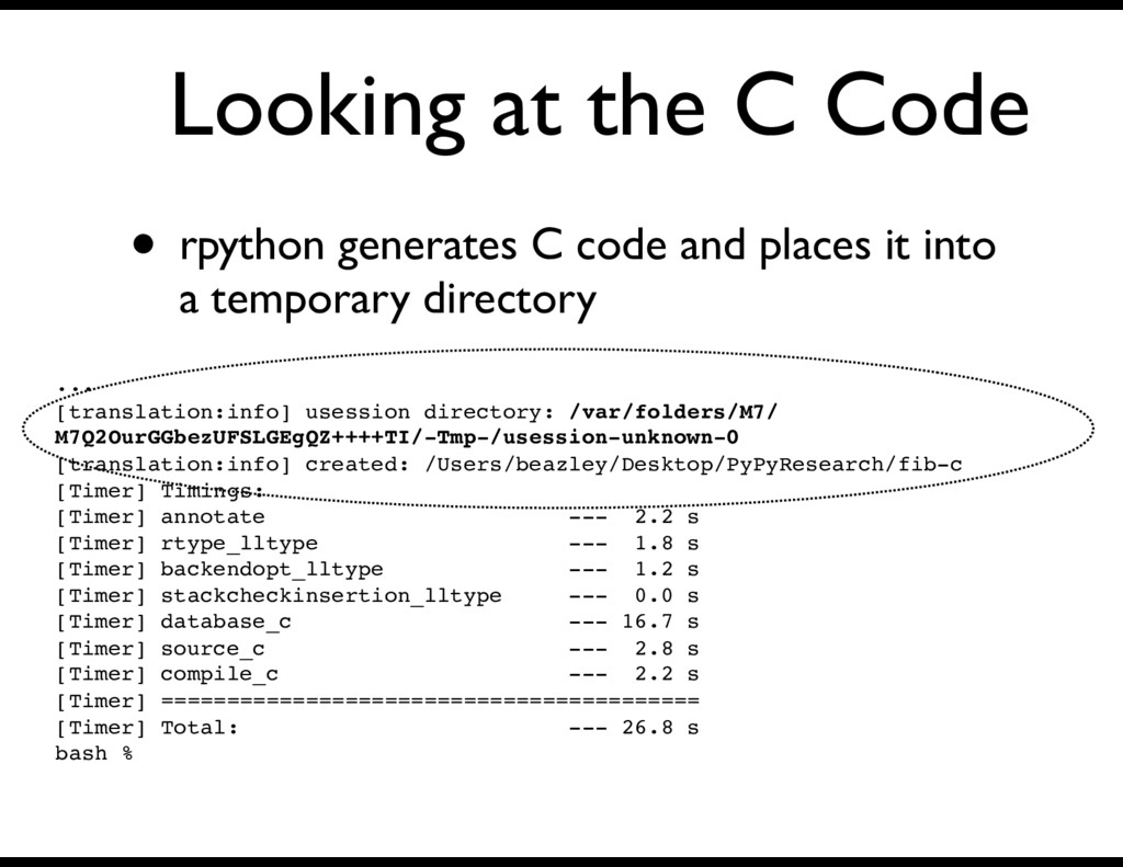 Looking at the C Code • rpython generates C cod...