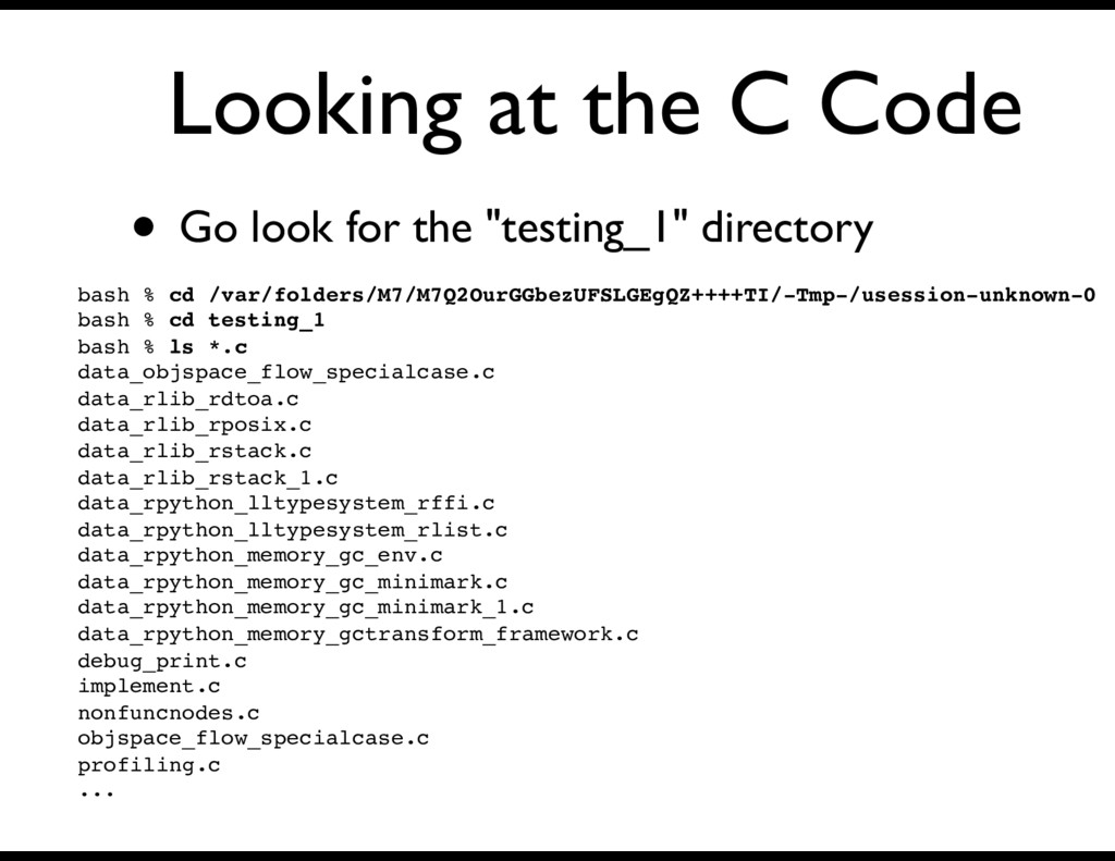 """Looking at the C Code • Go look for the """"testin..."""