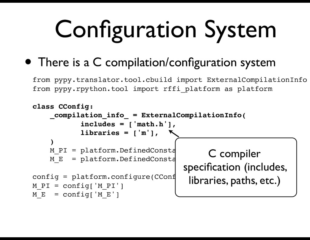 Configuration System • There is a C compilation/...