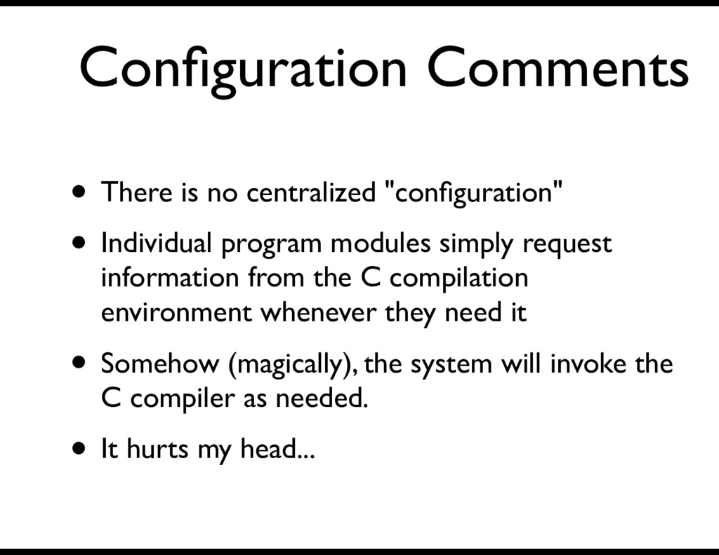 Configuration Comments • There is no centralized...