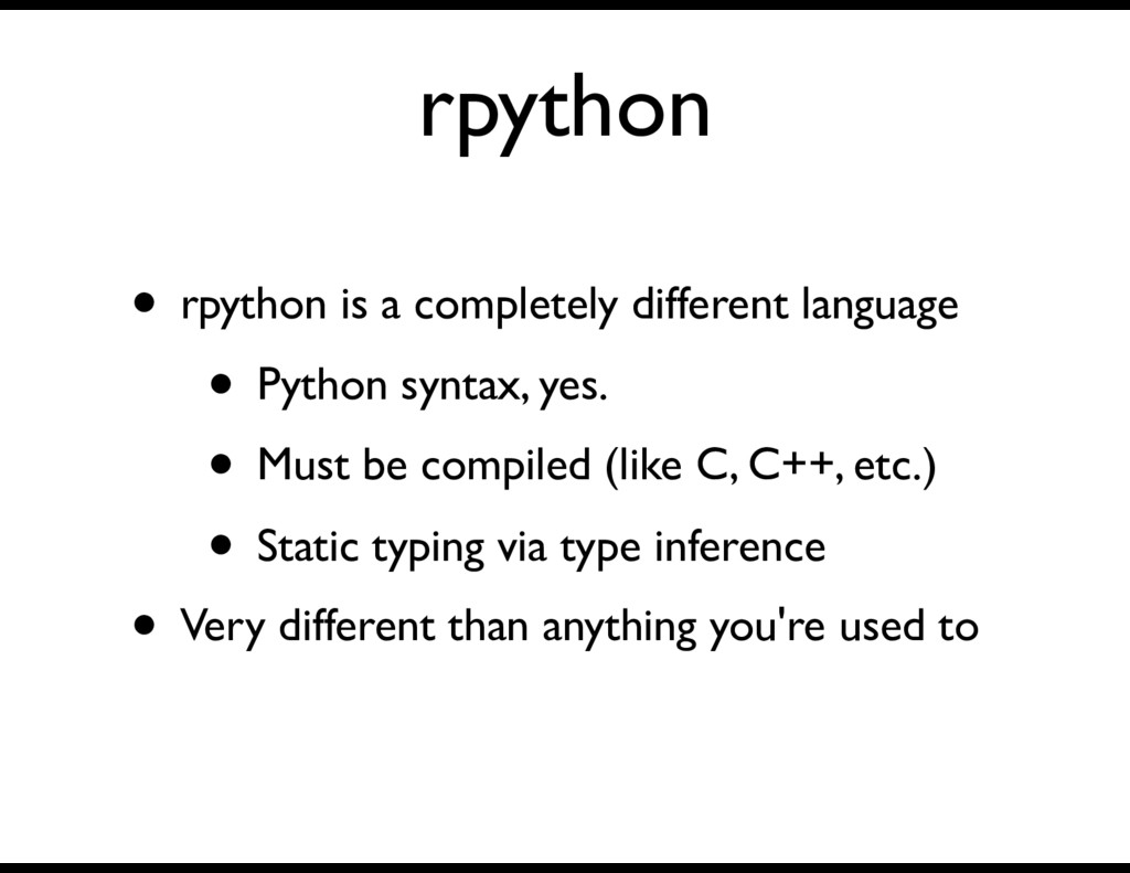 rpython • rpython is a completely different lan...