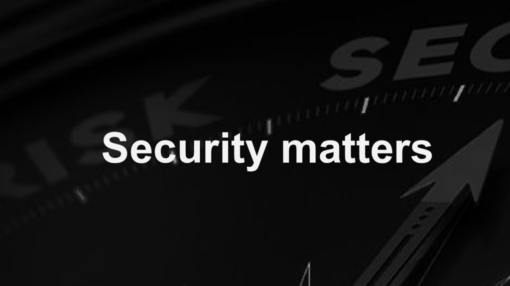 Security matters