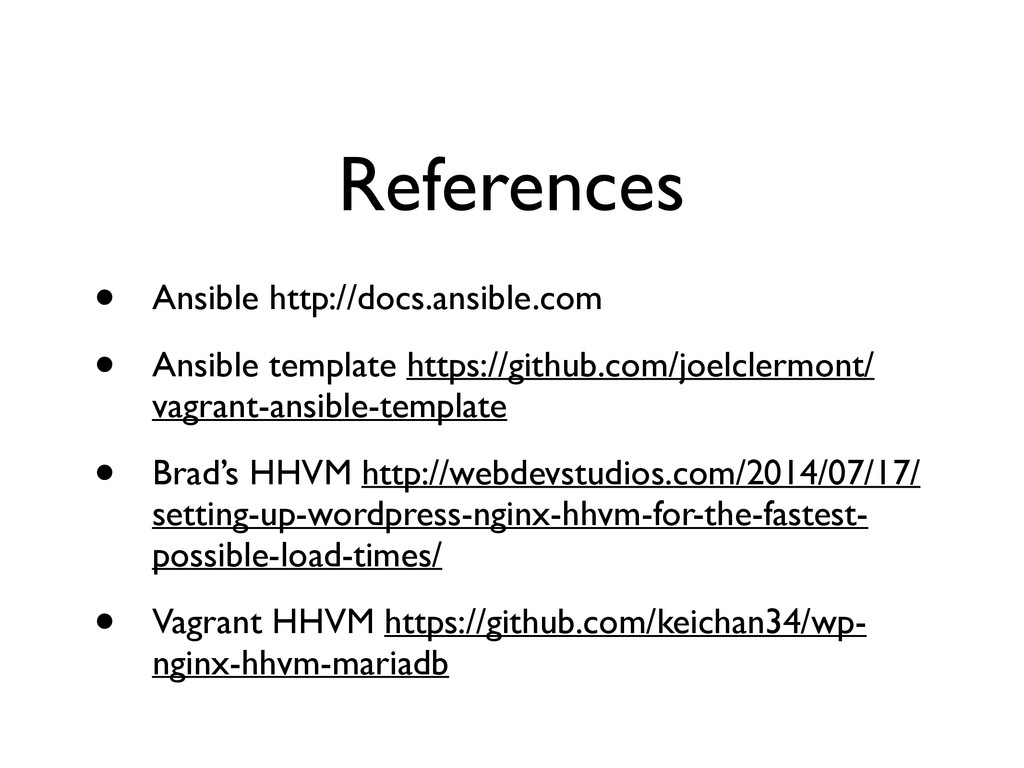 References • Ansible http://docs.ansible.com ...