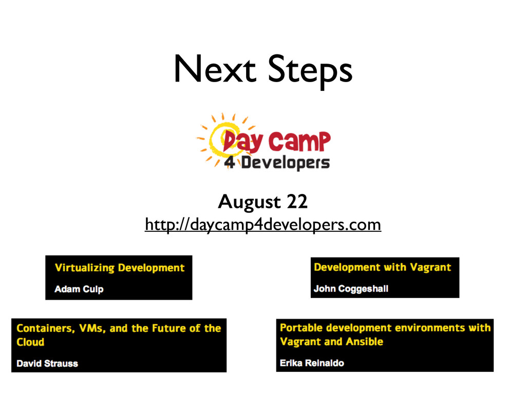 Next Steps August 22 http://daycamp4developers....