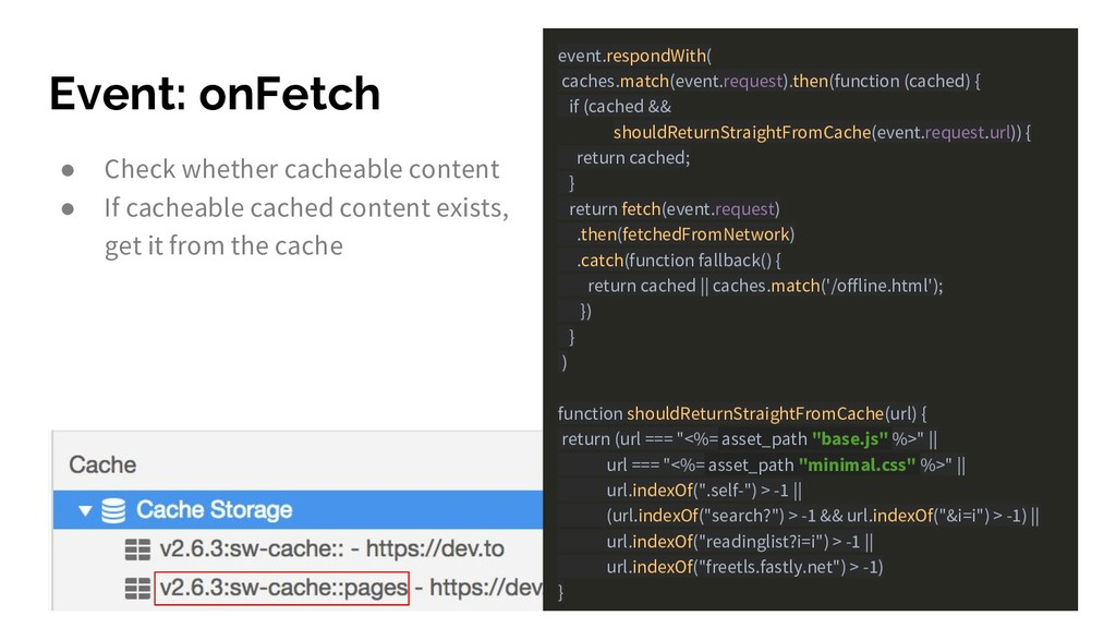 Event: onFetch ● Check whether cacheable conten...