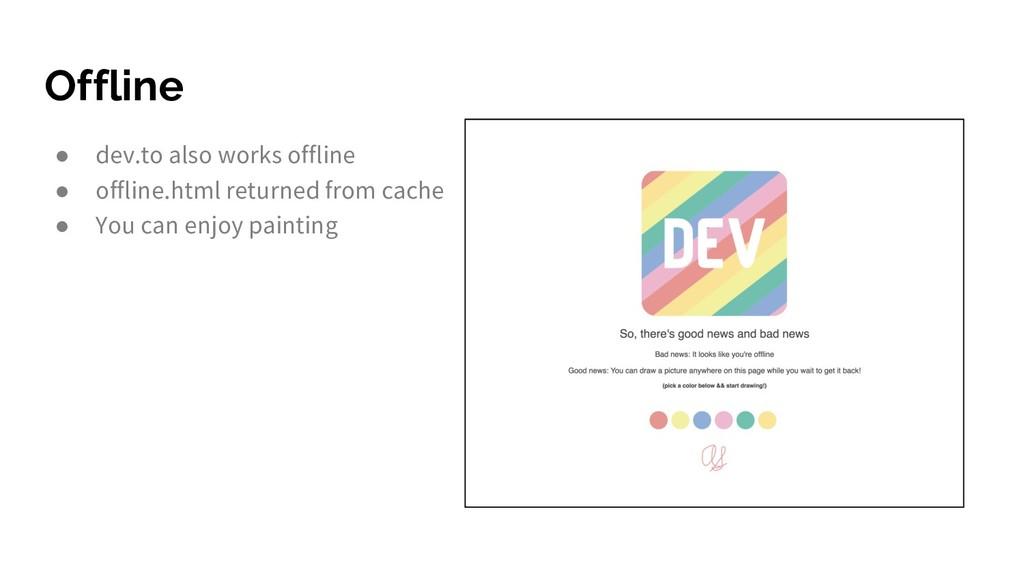 Offline ● dev.to also works offline ● offline.h...